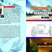 Traditional Crisis Against Church - My View by Okechukwu I. Okoye