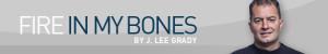 Fire in My Bones by J. Lee Grady